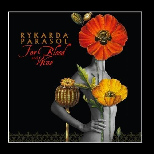 Rykarda Parasol – For Blood And Wine (2009)
