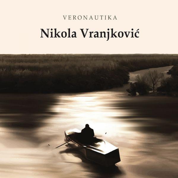 Nikola Vranjkovic – Veronautika (2017)